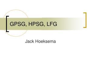 GPSG, HPSG, LFG