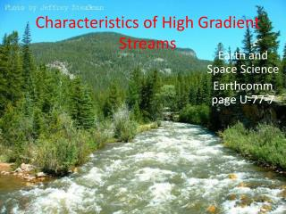 Characteristics of High Gradient Streams