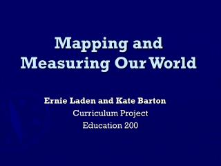 Mapping and Measuring Our World