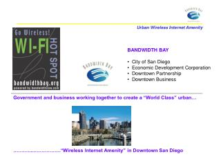 BANDWIDTH BAY   City of San Diego   Economic Development Corporation   Downtown Partnership   Downtown Business