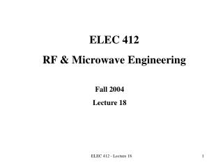 ELEC 412  RF & Microwave Engineering