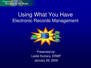 Using What You Have Electronic Records Management