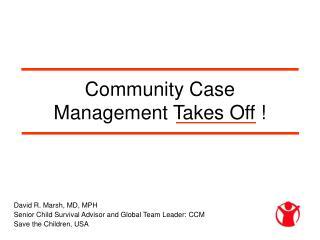 Community Case Management Takes Off !