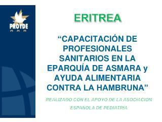"""ERITREA """" CAPACITACIÓN  DE PROFESIONALES SANITARIOS EN LA  EPARQUÍA  DE ASMARA y AYUDA ALIMENTARIA CONTRA LA HAMBRUNA"""""""