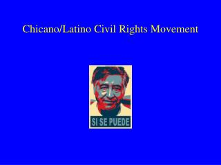Chicano/Latino Civil Rights Movement