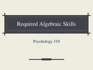 Required Algebraic Skills