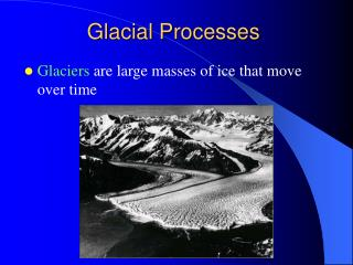 Glacial Processes