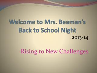 Welcome to Mrs. Beaman's Back to School Night