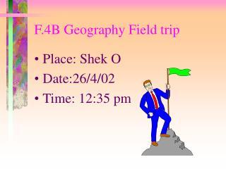 F.4B Geography Field trip