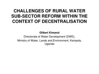 CHALLENGES OF RURAL WATER SUB-SECTOR REFORM WITHIN THE CONTEXT OF DECENTRALISATION