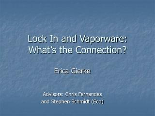 Lock In and Vaporware: What's the Connection?