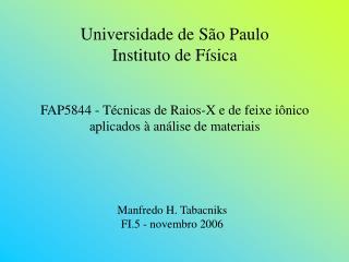 FAP5844 - Técnicas de Raios-X e de feixe iônico aplicados à análise de materiais