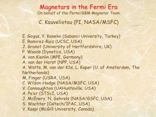 Magnetars in the Fermi Era On behalf of the  Fermi /GBM Magnetar Team C. Kouveliotou (PI, NASA/MSFC)