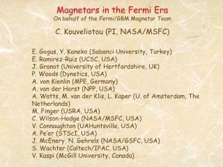 Magnetars in the Fermi Era On behalf of the  Fermi /GBM Magnetar Team C. Kouveliotou (PI, NASA/MSFC)