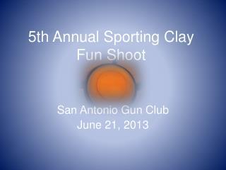 5th Annual Sporting Clay  Fun Shoot