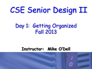 Day 1:  Getting Organized Fall 2013