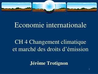Economie internationale CH  4  Changement climatique et  marché  des  droits d'émission