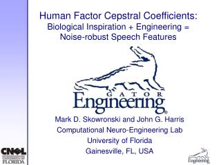 Human Factor Cepstral Coefficients:  Biological Inspiration + Engineering = Noise-robust Speech Features