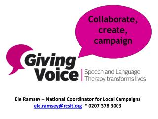 Ele Ramsey � National Coordinator for Local Campaigns    ele.ramsey@rcslt.org   * 0207 378 3003
