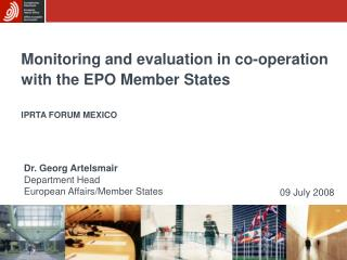 Monitoring and evaluation in co-operation with the EPO Member States IPRTA FORUM MEXICO