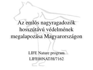 Az eml õ s nagyragadozók hosszútávú védelmének megalapozása Magyarországon
