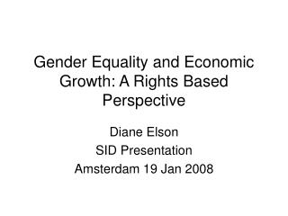 Gender Equality and Economic Growth: A Rights Based Perspective