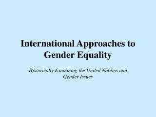 International Approaches to Gender Equality