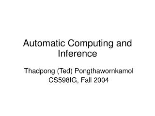 Automatic Computing and Inference