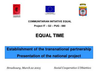 Establishment of the transnational partnership Presentation of the national project