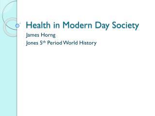 Health in Modern Day Society