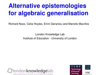 Alternative epistemologies for algebraic generalisation