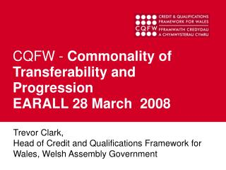 CQFW -  Commonality of Transferability and Progression  EARALL 28 March  2008