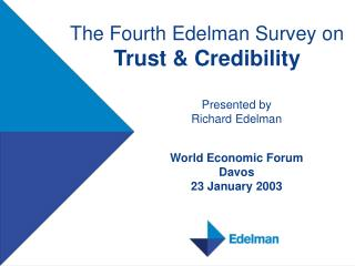 The Fourth Edelman Survey on Trust & Credibility