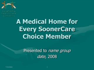 A Medical Home for Every SoonerCare Choice Member