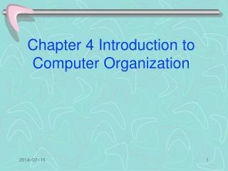Chapter 4 Introduction to Computer Organization