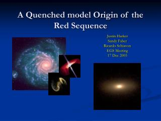 A Quenched model Origin of the Red Sequence