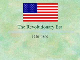 The Revolutionary Era