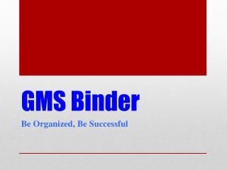 GMS Binder