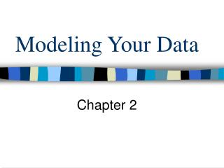 Modeling Your Data