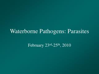 Waterborne Pathogens: Parasites