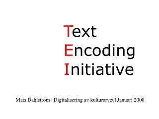 T ext  E ncoding  I nitiative