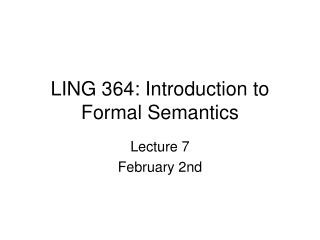 LING 364: Introduction to Formal Semantics