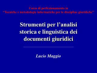 Corso di perfezionamento in �Tecniche e metodologie informatiche per le discipline giuridiche�