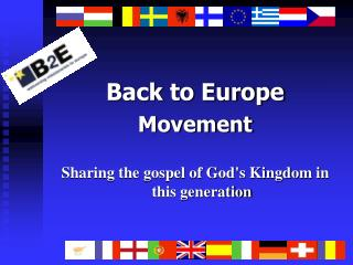 Back to Europe Movement Sharing the gospel of God's Kingdom in this generation