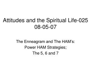 Attitudes and the Spiritual Life-025 08-05-07