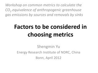 Factors to be considered in choosing metrics