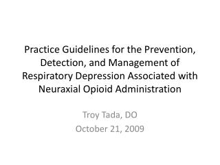 Practice Guidelines for the Prevention, Detection, and Management of Respiratory Depression Associated with Neuraxial O