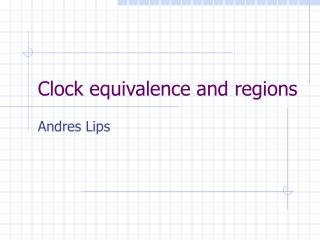 Clock equivalence and regions