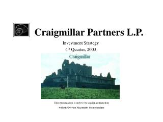 Craigmillar Partners L.P.