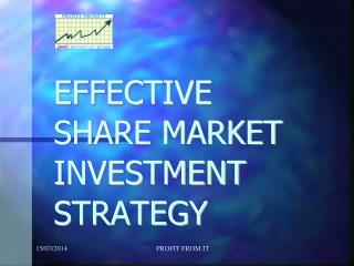 EFFECTIVE SHARE MARKET INVESTMENT STRATEGY